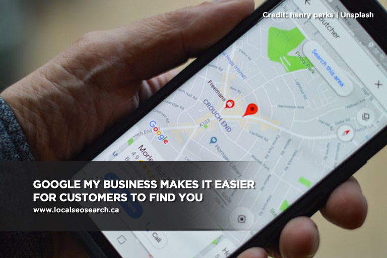 Google My Business makes it easier for customers to find you