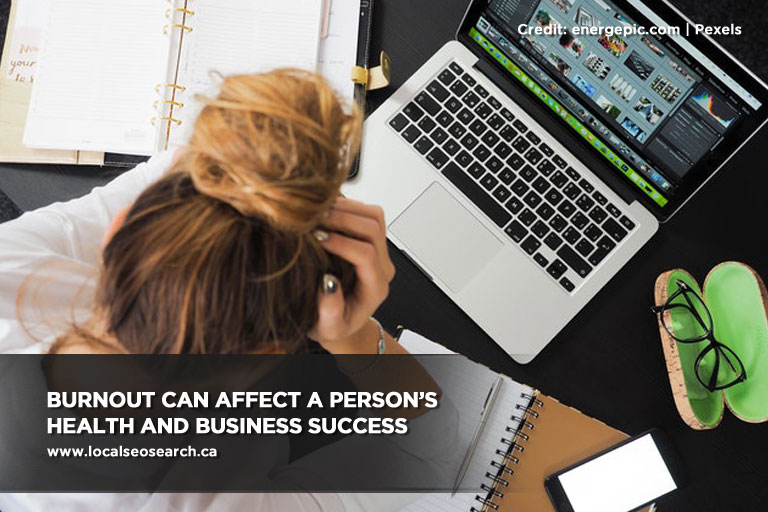 Burnout can affect a person's health and business success